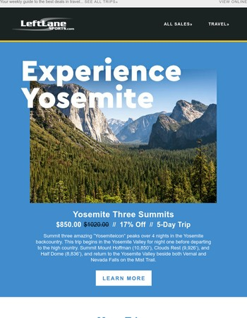 Explore Yosemite, Trek to Everest, Cyle in Ireland and More!