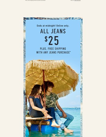All jeans $25! Time's up at MIDNIGHT!