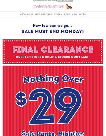 Drop Everything. Under $29 Sale Pants, Top & Nighties