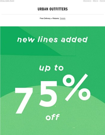 Get Up To 75% Off Our Sale + New Lines Added!