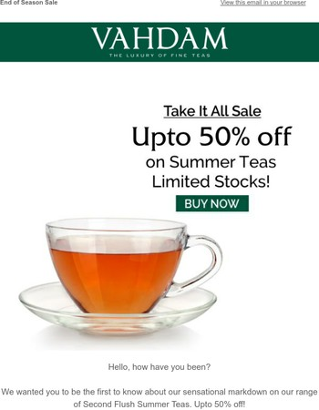 Upto 50% off on Second Flush Summer Teas - Shop Now | Limited Stocks Left