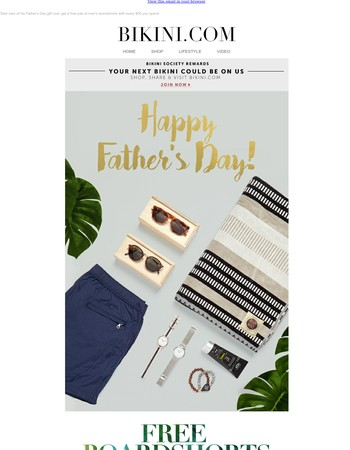 Free boardshorts for Dad when you shop for yourself!