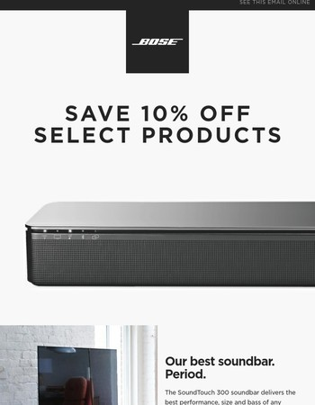Just for you   Save 10% off select items when you purchase SoundTouch 300
