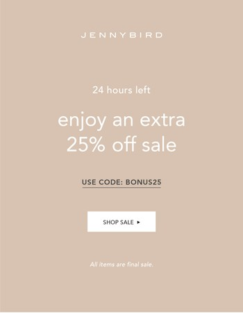 24 HRS LEFT: EXTRA 25% OFF SALE