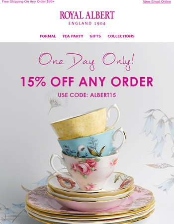One Day Only....15% OFF ANY ORDER