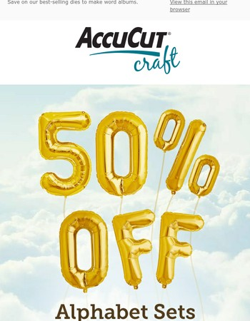 Did you see 50% off alphabets?