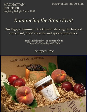 Romancing the Stone Fruit. Our Newest Summer Gift. Shipped Free.