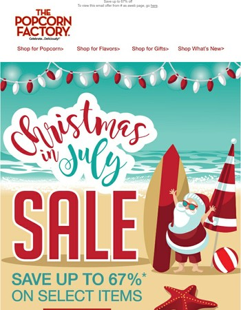 Celebrate Christmas in July with big savings!