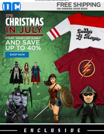 It's Christmas in July, Save up to 40%!