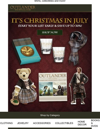 It's Christmas in July, Save up to 30%!