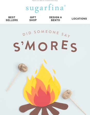 S'more S'mores, please