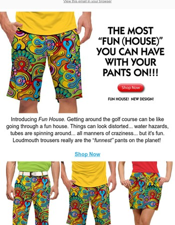 New Design Fun House. Plus, SAVE 50% Off Women's Polos