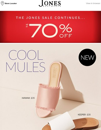 Cool Mules | Jones Sale Continues