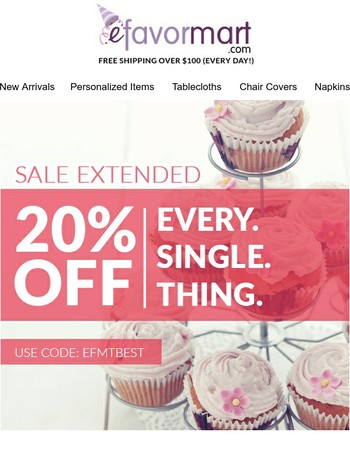 3 Extra Days to get 20% Off Every. Single. Thing.