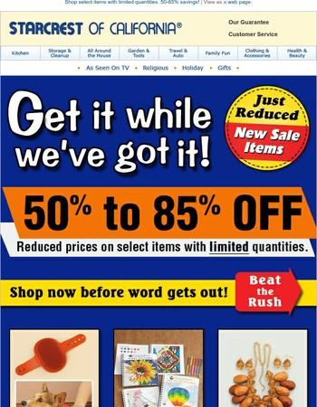 Hurry! Deep Discounts - Limited Quantity