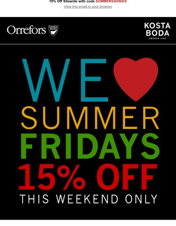 Summer Friday's Savings 15% Off Sitewide. This Weekend Only!