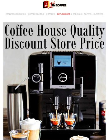 Coffee house quality, discount store price
