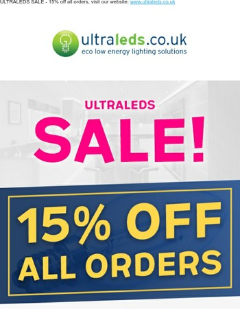 ULTRALEDS SALE - 15% OFF ALL PRODUCTS!!