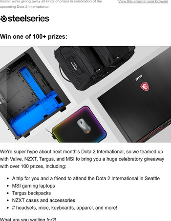 We're giving away MSI laptops, SteelSeries gear, a trip to The International, and more