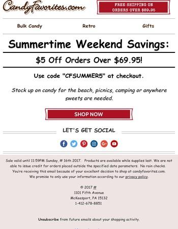 ...everyone loves sweet summertime savings...