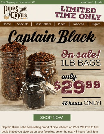 Captain Black 1 lb. Bags ON Sale! 48 Hours Only!