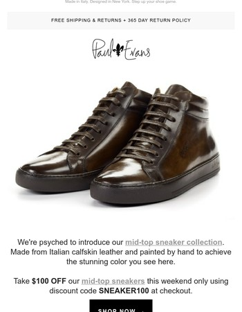 Looking for luxury sneakers? Take $100 OFF our Italian leather mid tops this weekend only!