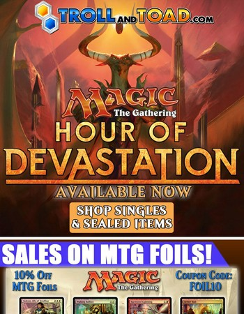 MTG Hour of Devastation Out Now! 10% Off MTG Foils!