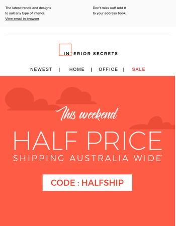 Half Price Shipping Australia Wide