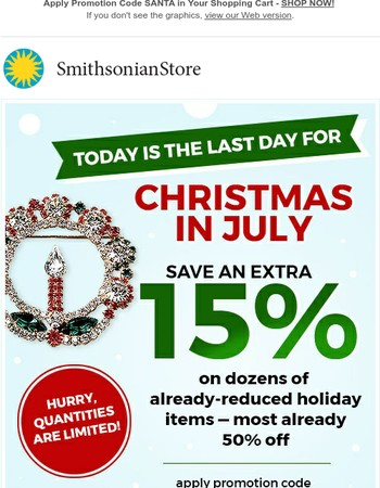 Last Day for Christmas in July!