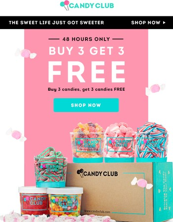 Buy 3 Candies, Get 3 Candies FREE! 48 Hours Only