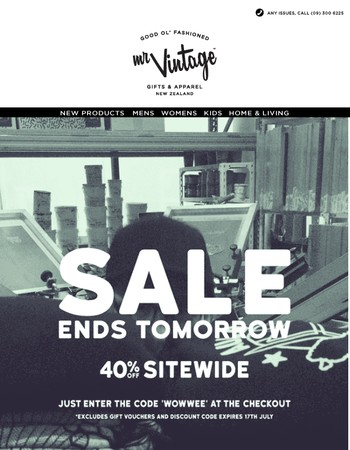 SALE ENDS TOMORROW 40% OFF EVERYTHING!