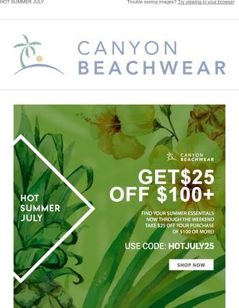HOT SUMMER JULY ☀GET $25 OFF $100+!