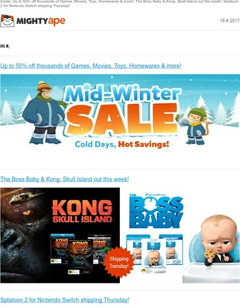 This week: Mid-Winter Sale, The Boss Baby, Kong: Skull Island, Splatoon 2 + more!
