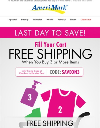 Last Day to Fill Your Cart and Save! Free Shipping When you Buy 3 or more items!