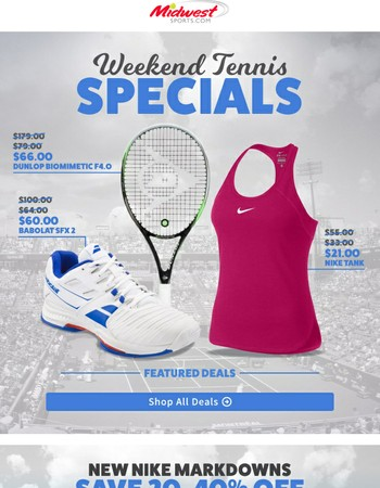 Your Weekend Tennis Specials + New Nike Shoe Markdowns!