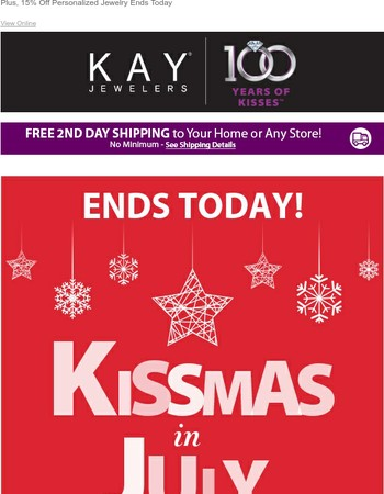 Last Chance to Save Big During Kissmas in July!