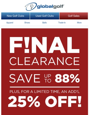 Last Chance: 25% off Final Clearance