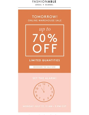 Up to 70% off, 4 hours only - set your alarm for TOMORROW'S Online Warehouse Sale!