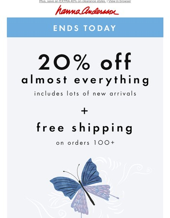 Hurry, 20% off (almost) everything ends tonight!