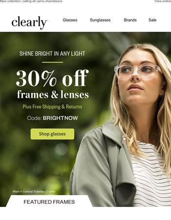 30% off frames & lenses won't last forever
