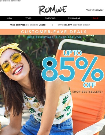 Refresh your summer with a big offer: UP TO 85% OFF