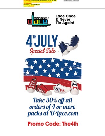 Take 30% of all orders for 4 or more packs for the 4th of July. Declare your Independence from tying shoelaces ever again!