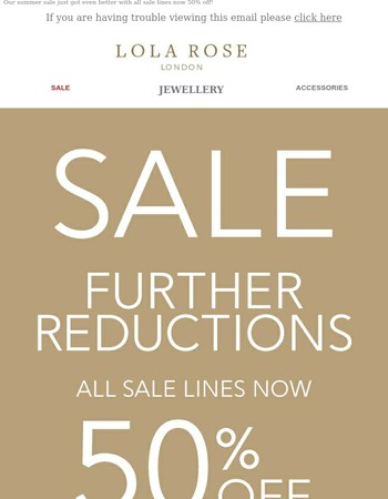 Further Reductions: 50% off ALL Sale lines
