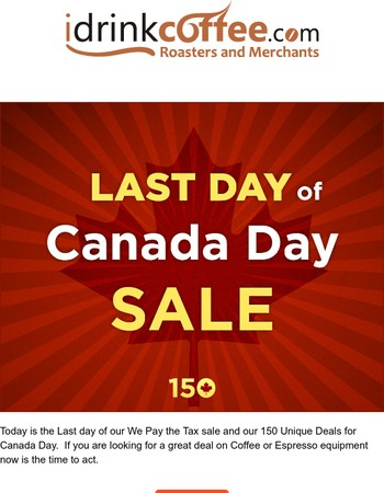 Last Day of We Pay the Tax Canada Day Sale