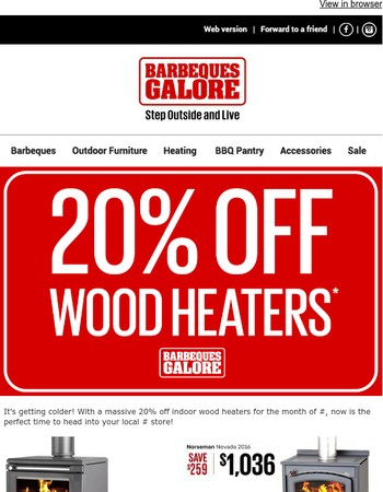 20% Off Wood Heaters*