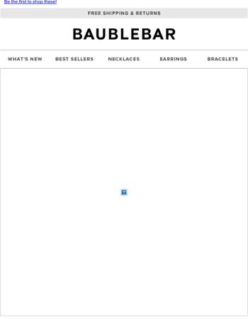 Back, Better & Only on BaubleBar.com
