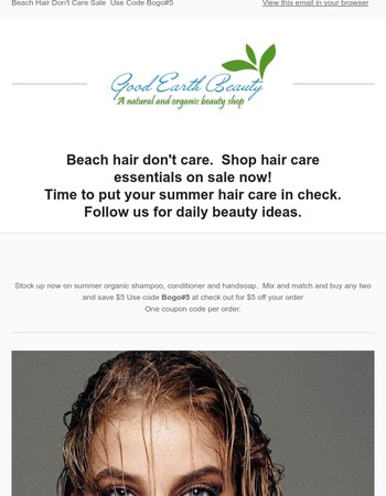 Beach Hair Don't Care Sale, Buy one Get $5 off Second item Use Code BogoJuly5 and Free Shipping