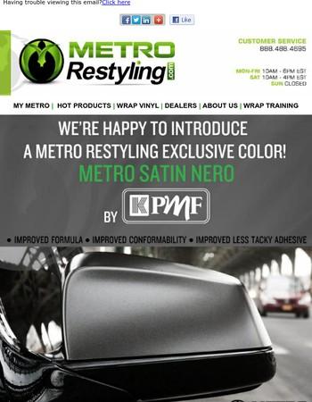 NEW Metro Restyling Exclusive color: KPMF Metro Satin Nero