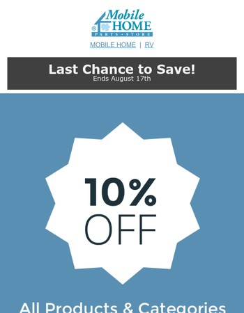 10% OFF Everything Mobile Home – Last Chance!