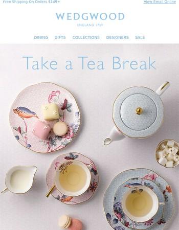 Take a Tea Break!